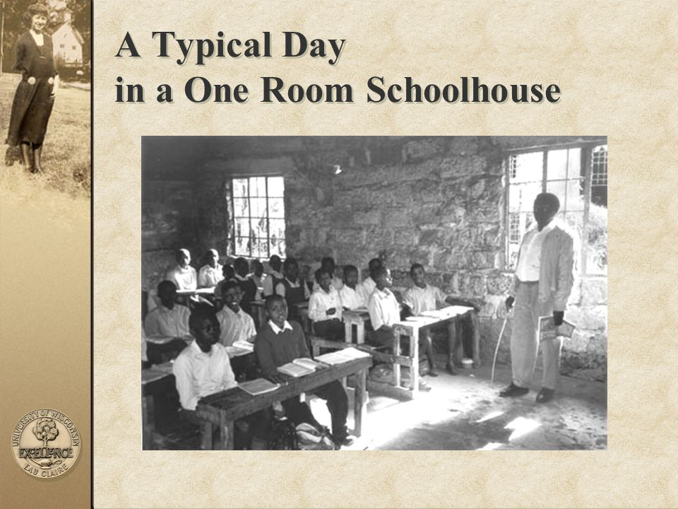 A Typical Day in a One Room Schoolhouse
