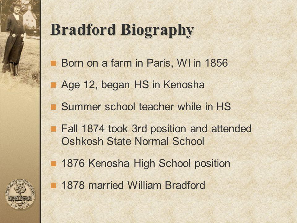 Bradford Biography Born on a farm in Paris, WI in 1856