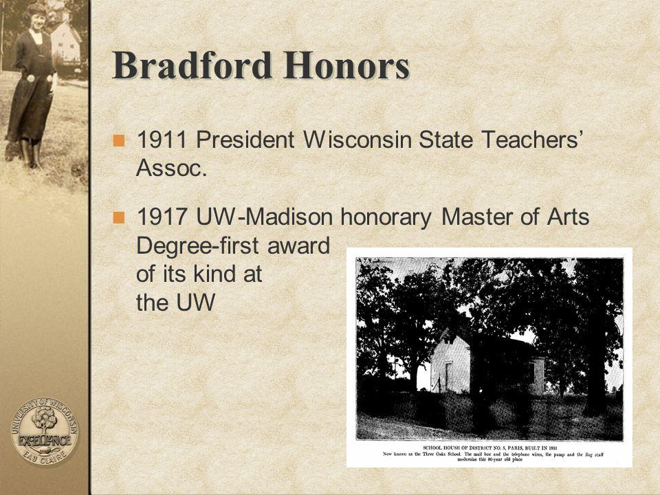 Bradford Honors 1911 President Wisconsin State Teachers' Assoc.