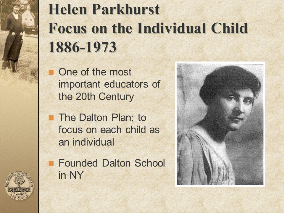 Helen Parkhurst Focus on the Individual Child 1886-1973