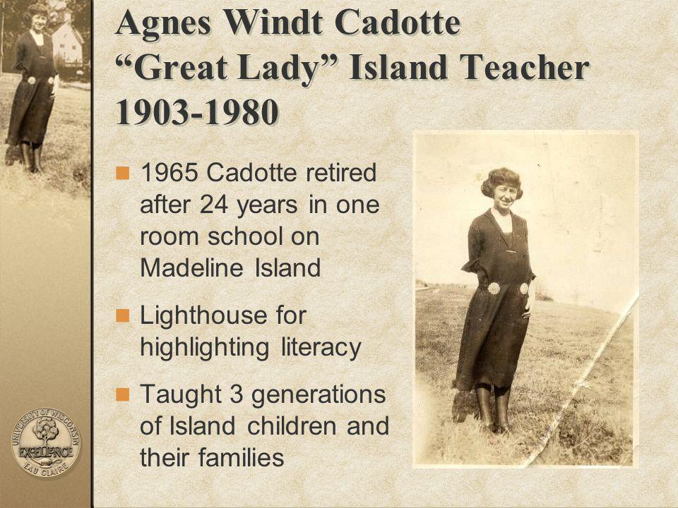 Agnes Windt Cadotte Great Lady Island Teacher 1903-1980