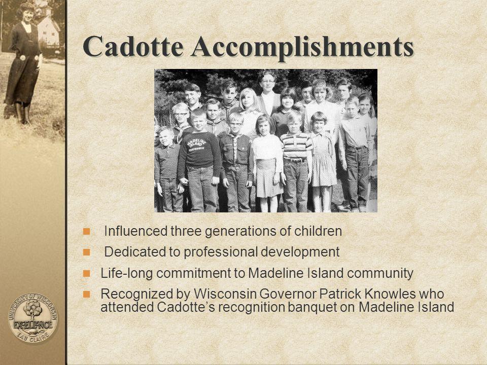 Cadotte Accomplishments