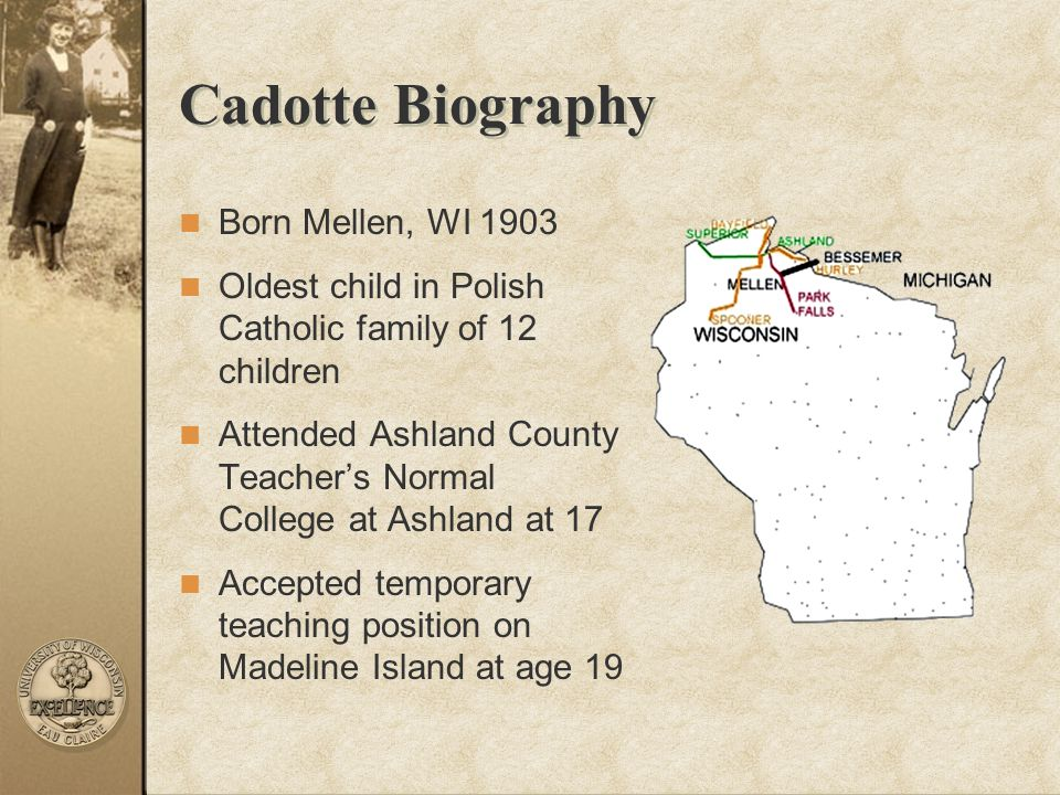Cadotte Biography Born Mellen, WI 1903