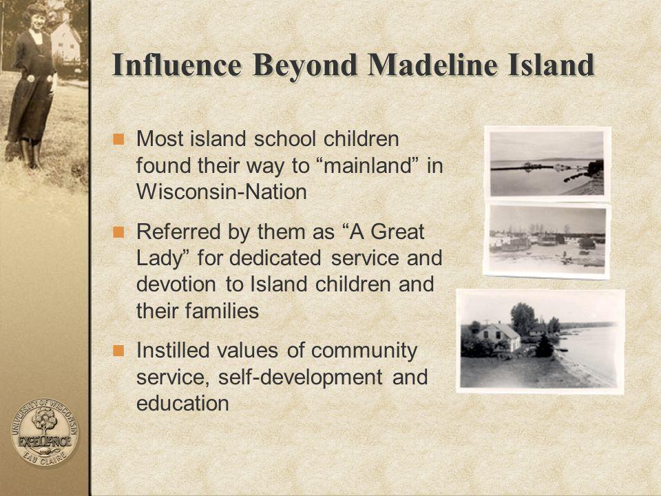 Influence Beyond Madeline Island
