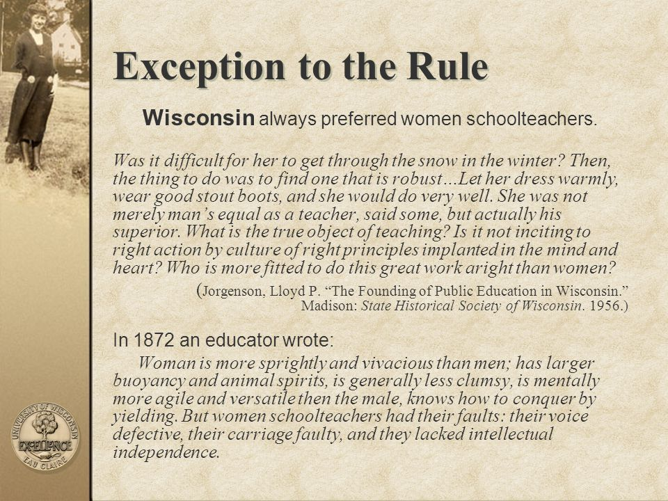 Wisconsin always preferred women schoolteachers.