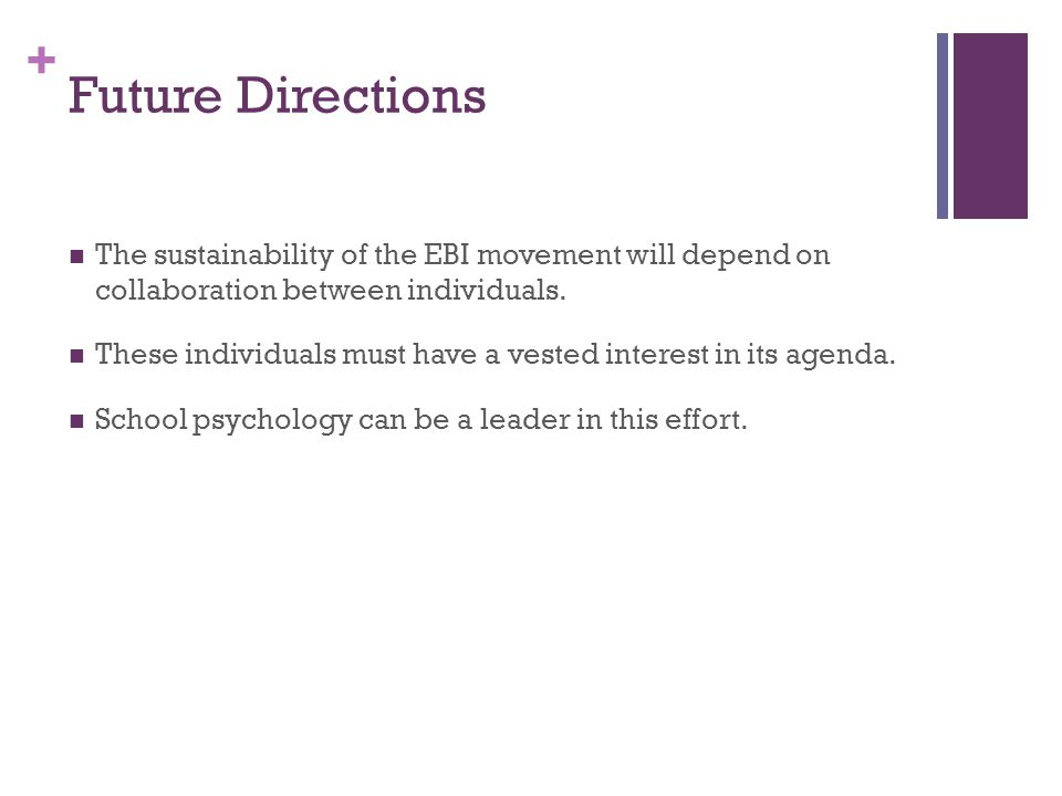 Future Directions The sustainability of the EBI movement will depend on collaboration between individuals.