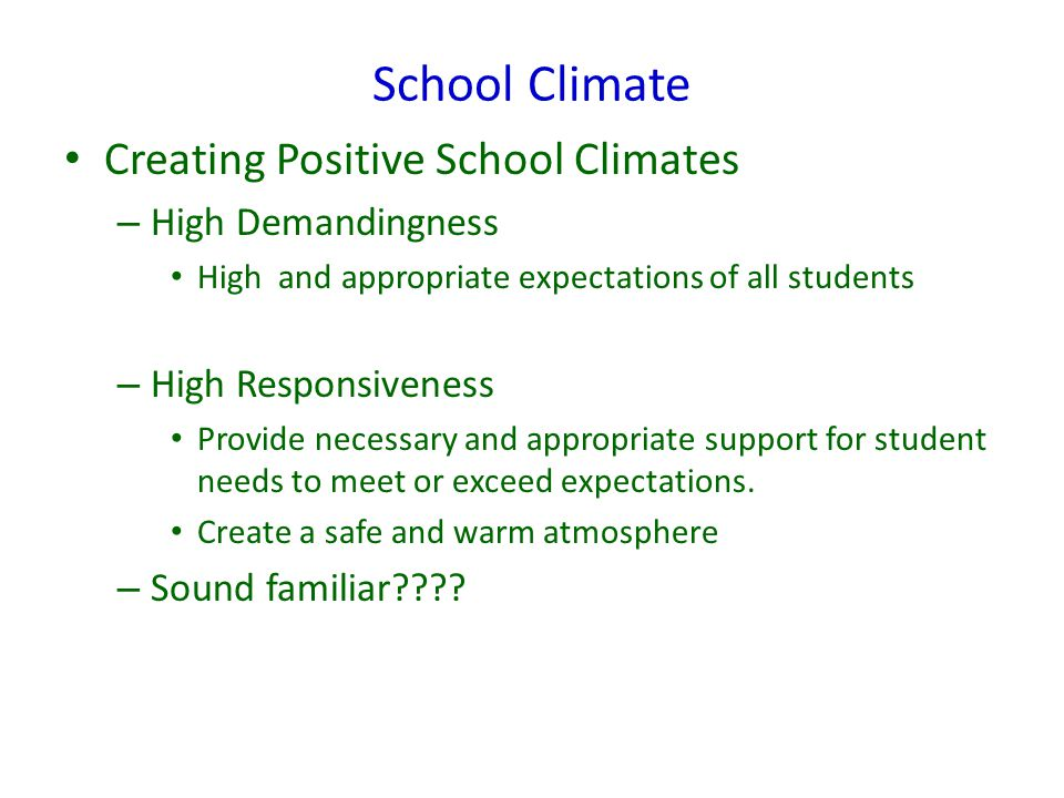 School Climate Creating Positive School Climates High Demandingness