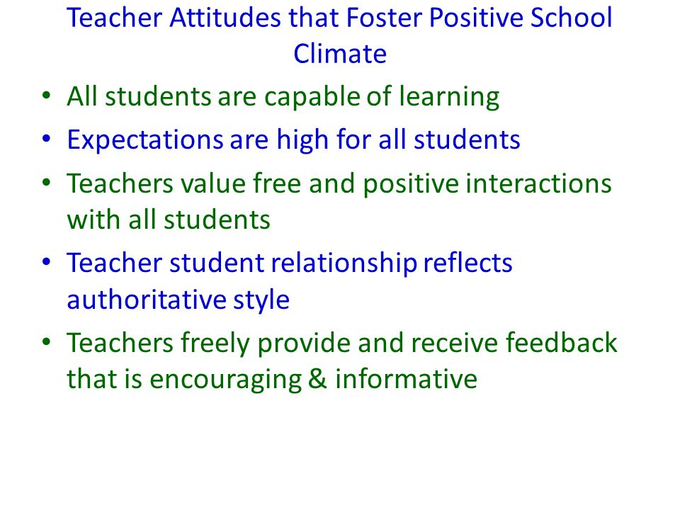 Teacher Attitudes that Foster Positive School Climate