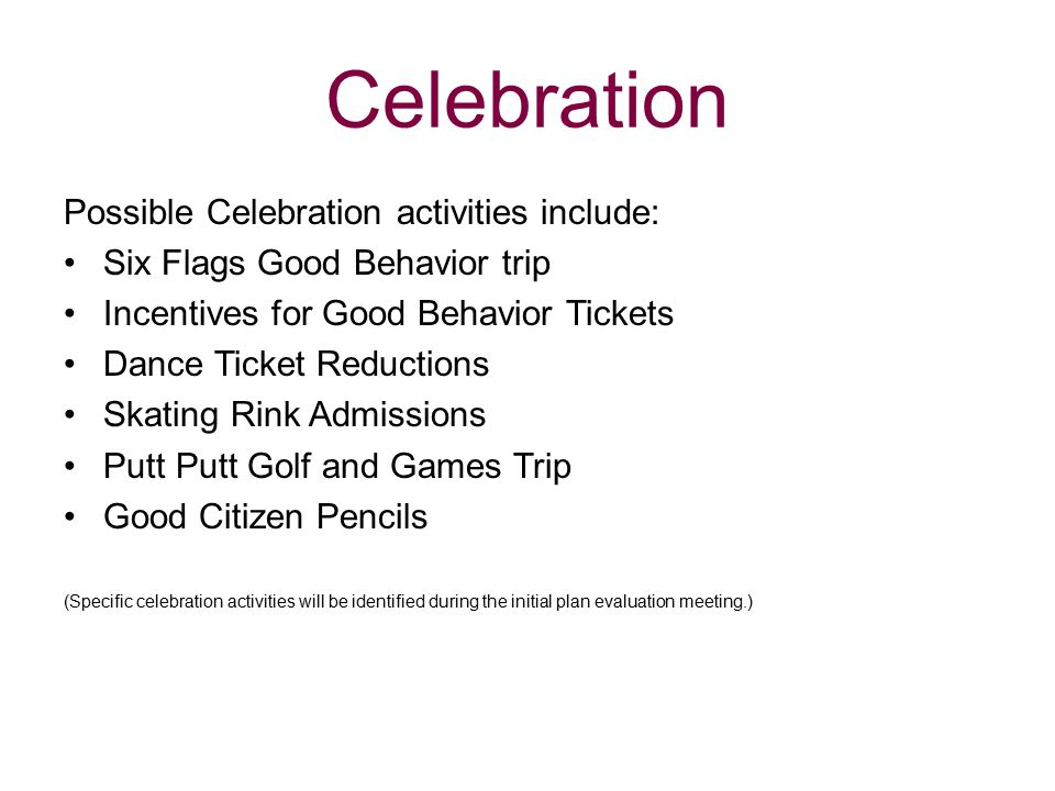 Celebration Possible Celebration activities include: