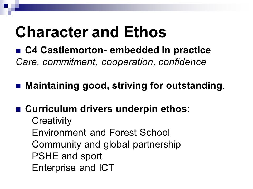 Character and Ethos C4 Castlemorton- embedded in practice