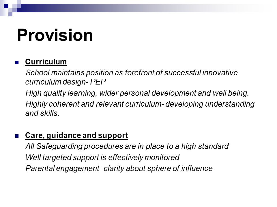 Provision Curriculum. School maintains position as forefront of successful innovative curriculum design- PEP.