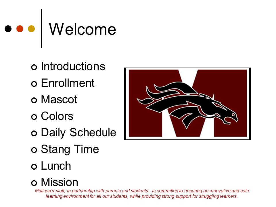 Welcome Introductions Enrollment Mascot Colors Daily Schedule
