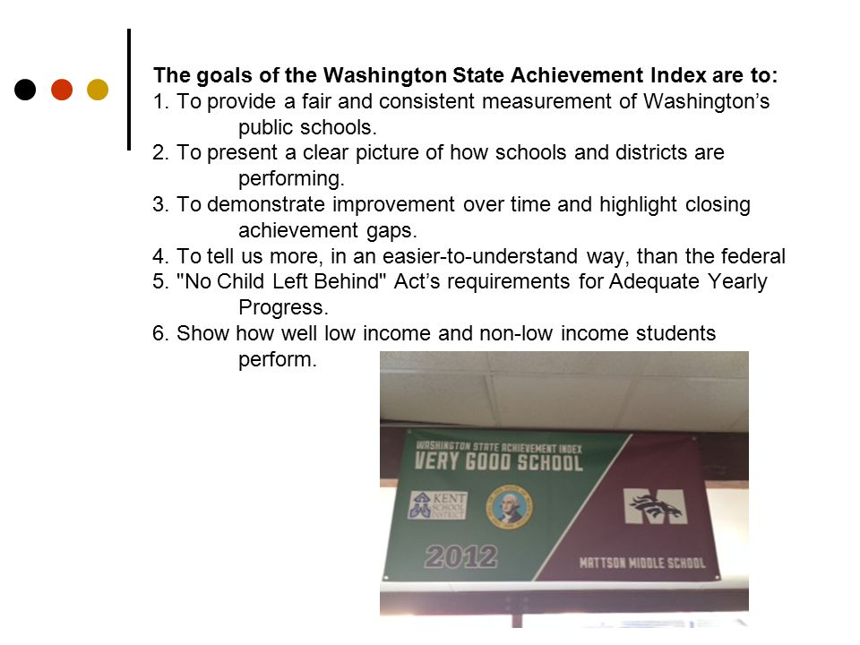 The goals of the Washington State Achievement Index are to: 1