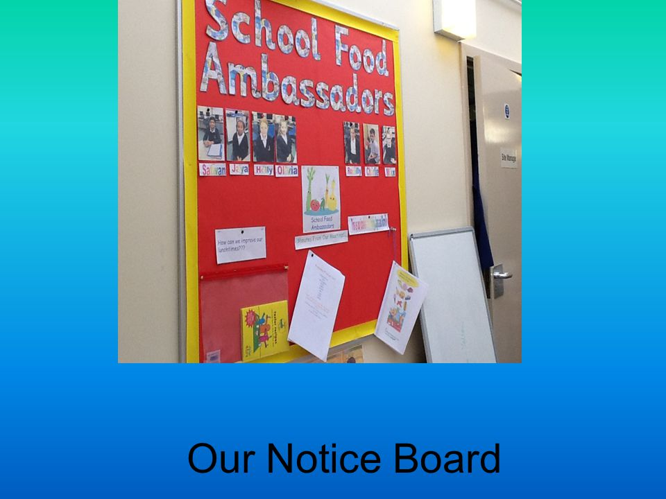 Our Notice Board