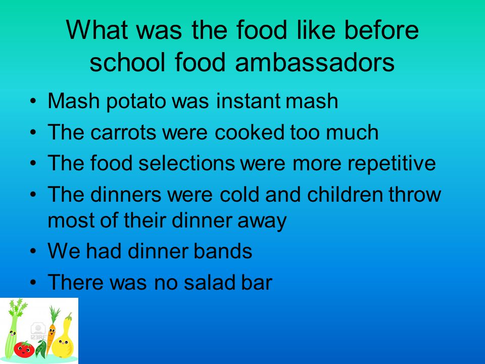 What was the food like before school food ambassadors