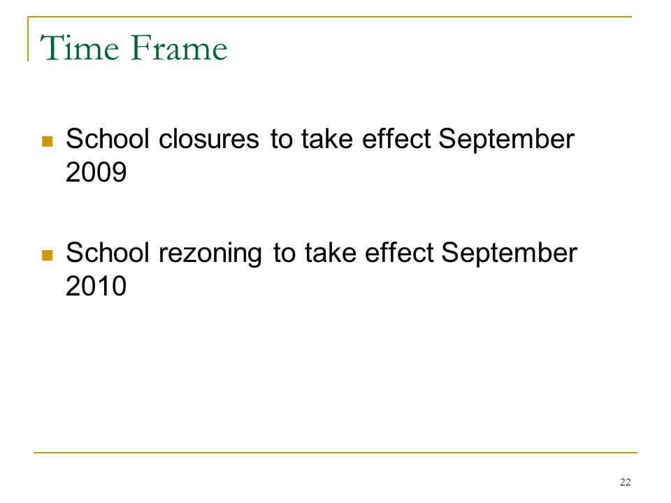 Time Frame School closures to take effect September 2009