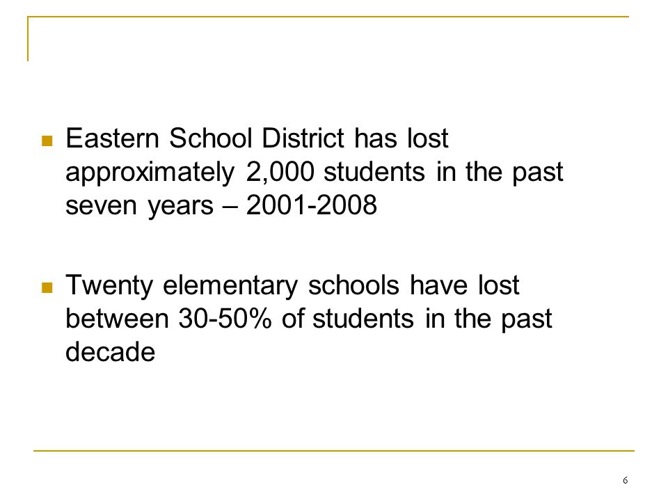 Eastern School District has lost approximately 2,000 students in the past seven years – 2001-2008