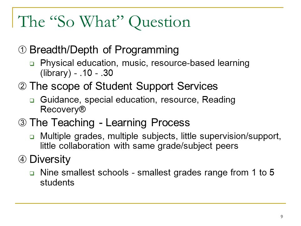 The So What Question ➀ Breadth/Depth of Programming
