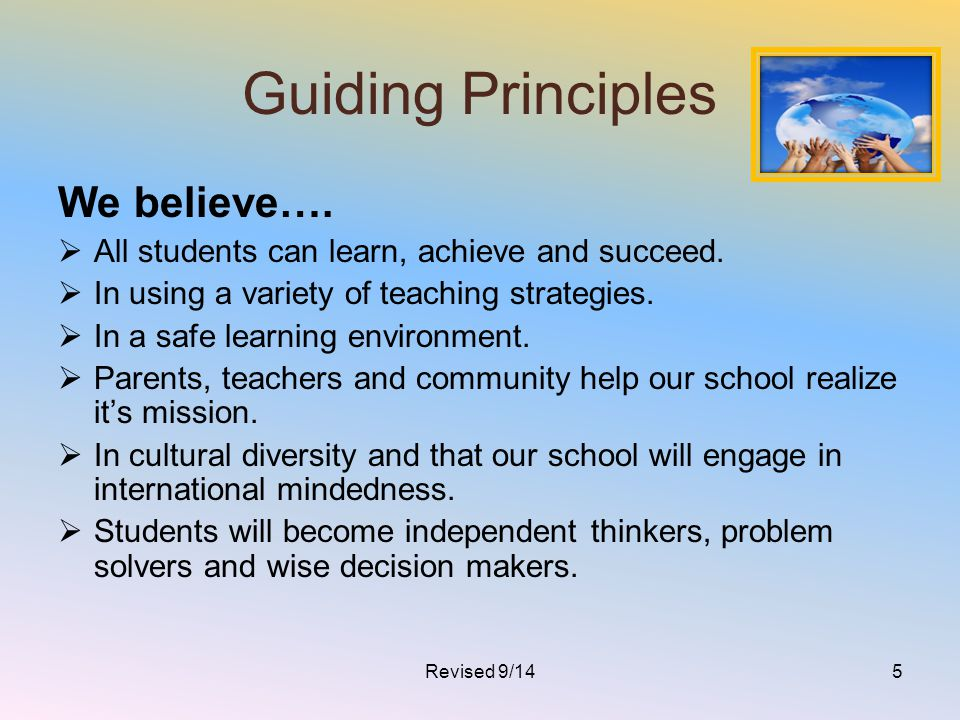 Guiding Principles We believe….