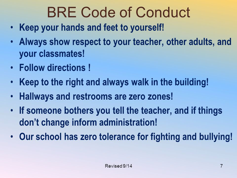 BRE Code of Conduct Keep your hands and feet to yourself!