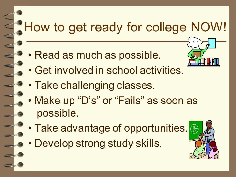 How to get ready for college NOW!