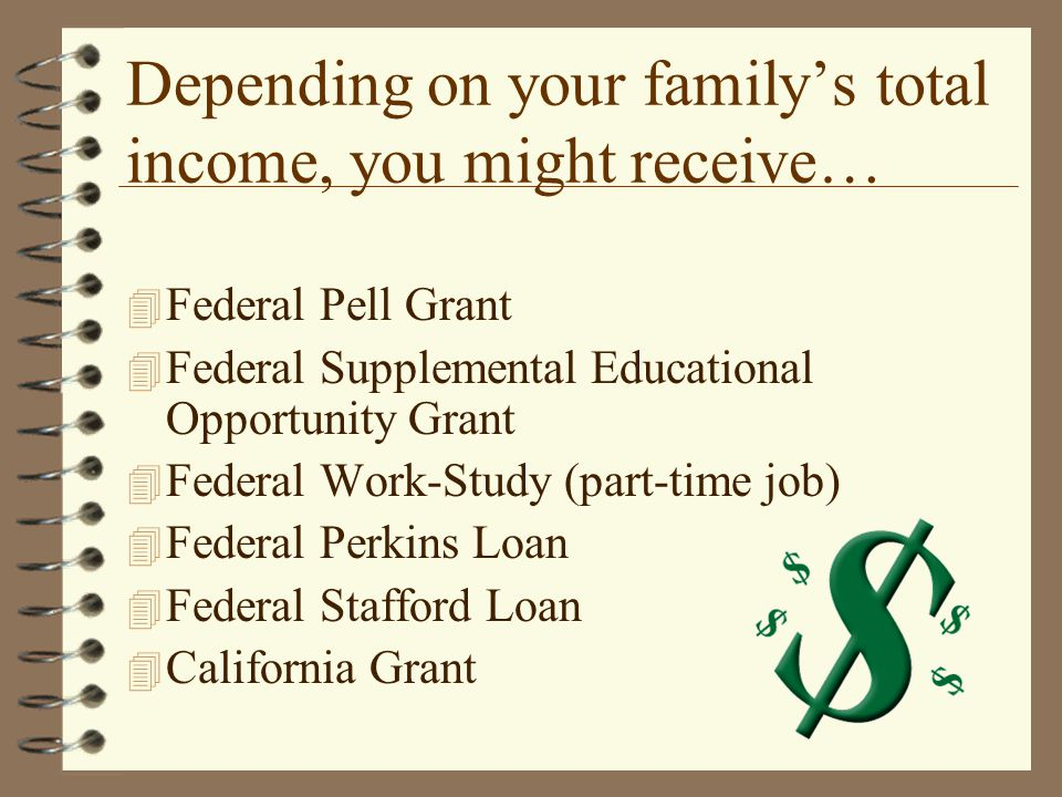 Depending on your family's total income, you might receive…
