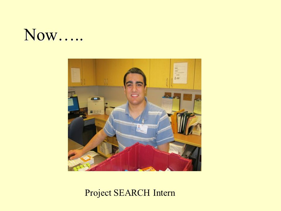 Now….. Project SEARCH Intern