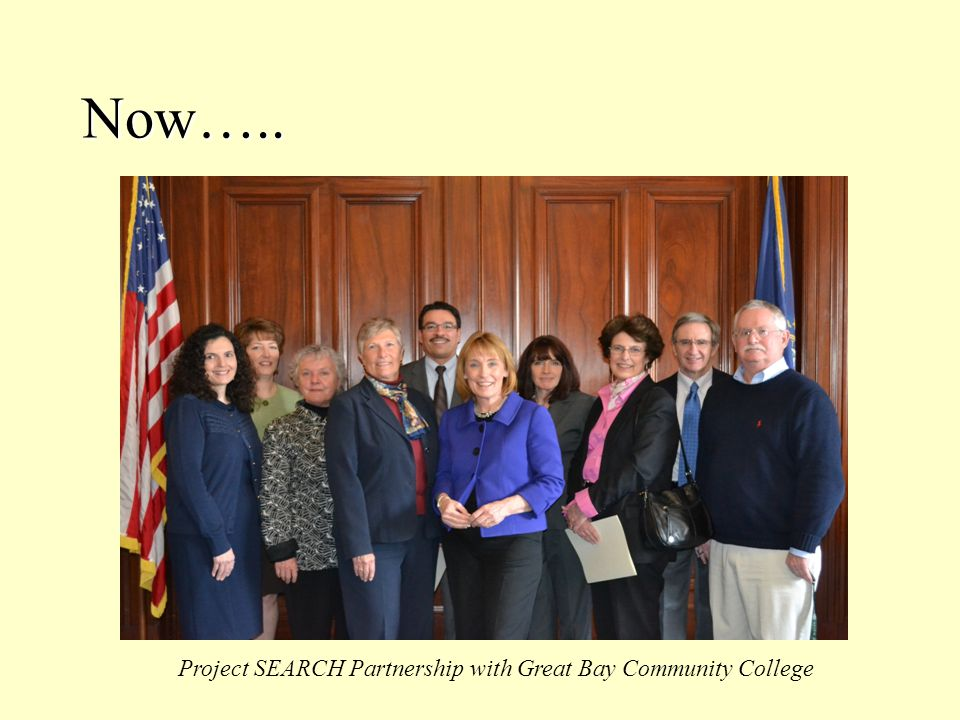 Now….. Project SEARCH Partnership with Great Bay Community College