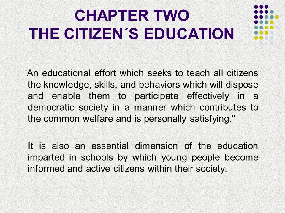 CHAPTER TWO THE CITIZEN´S EDUCATION