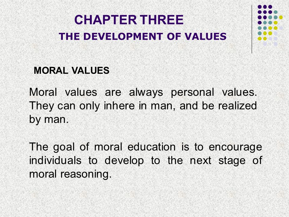CHAPTER THREE THE DEVELOPMENT OF VALUES. MORAL VALUES.