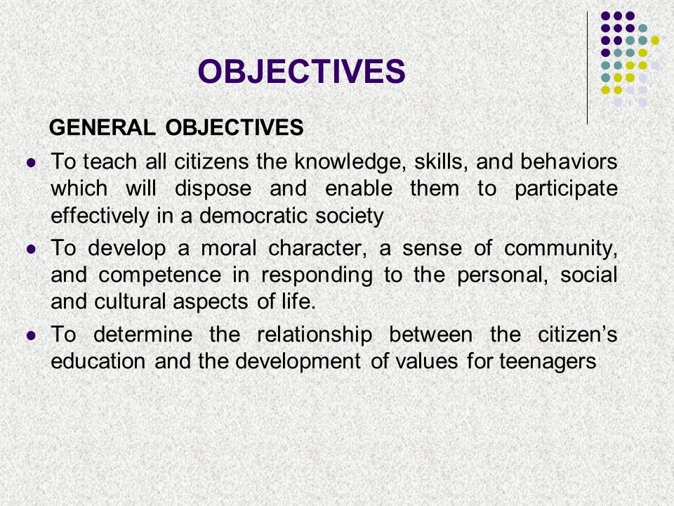 OBJECTIVES GENERAL OBJECTIVES