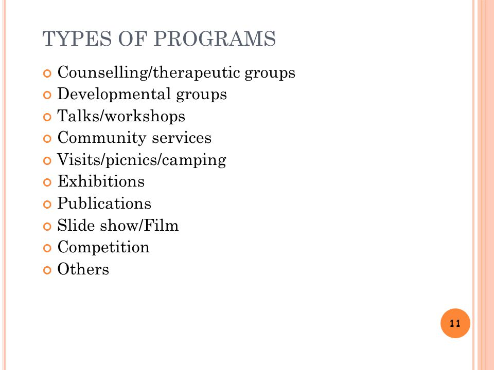 TYPES OF PROGRAMS Counselling/therapeutic groups Developmental groups
