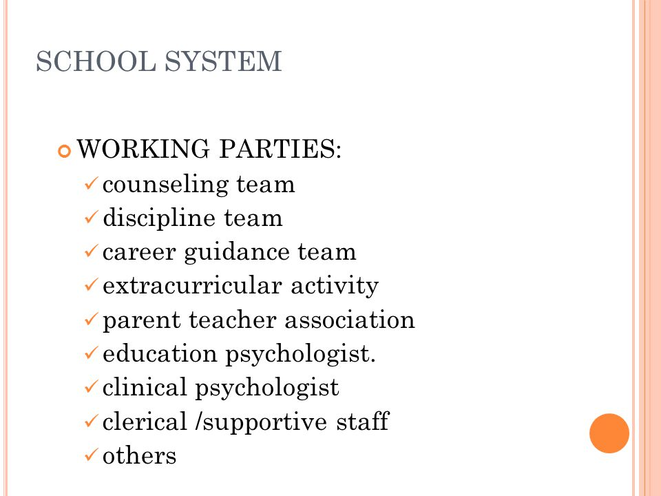 SCHOOL SYSTEM WORKING PARTIES: counseling team discipline team