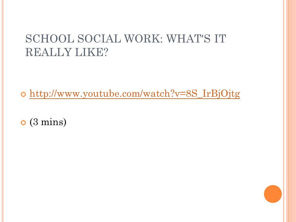 SCHOOL SOCIAL WORK: WHAT S IT REALLY LIKE