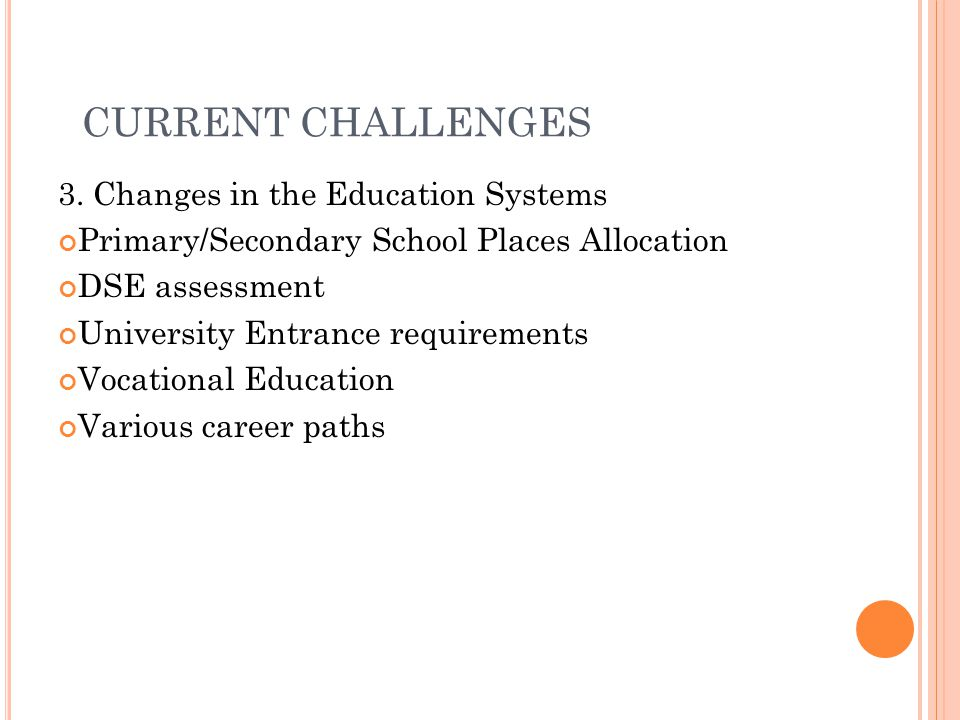 CURRENT CHALLENGES 3. Changes in the Education Systems