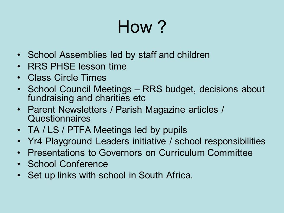 How School Assemblies led by staff and children RRS PHSE lesson time
