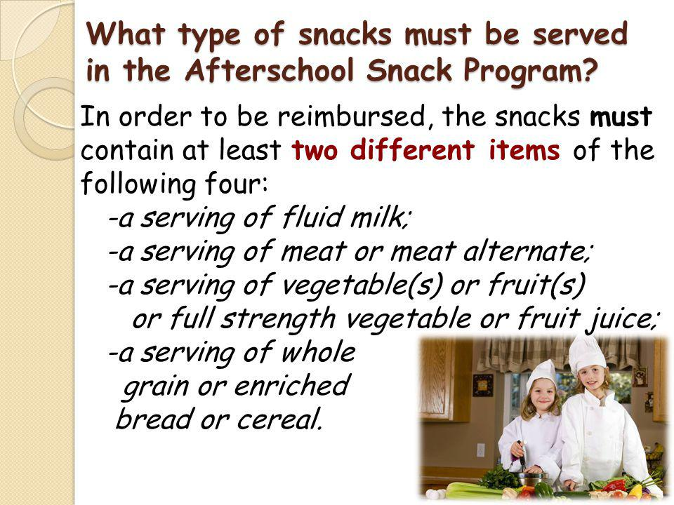 What type of snacks must be served in the Afterschool Snack Program