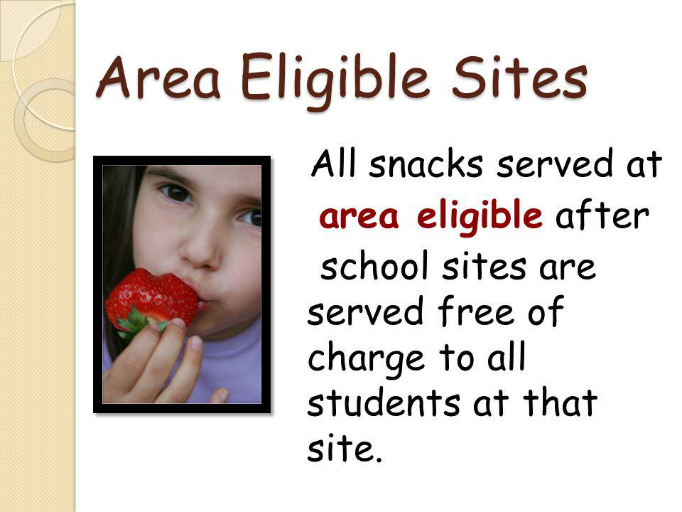 Area Eligible Sites All snacks served at area eligible after