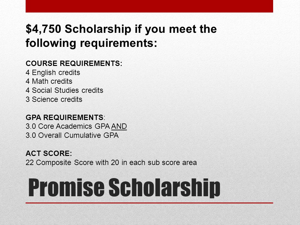 $4,750 Scholarship if you meet the following requirements: