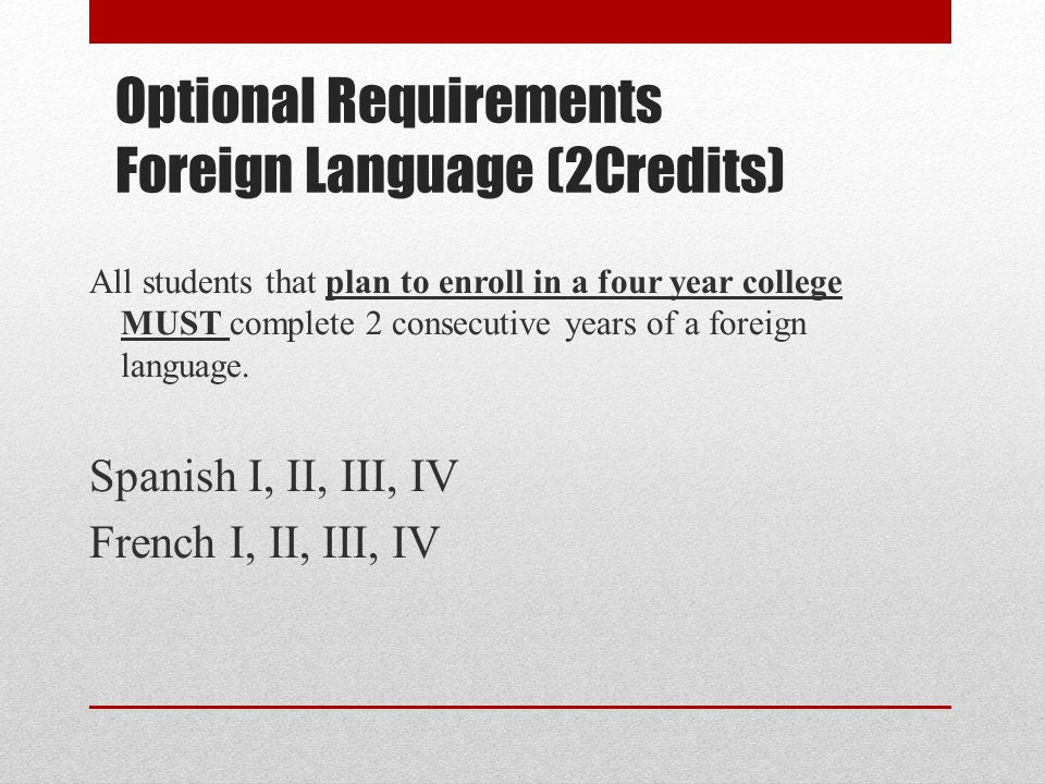 Optional Requirements Foreign Language (2Credits)