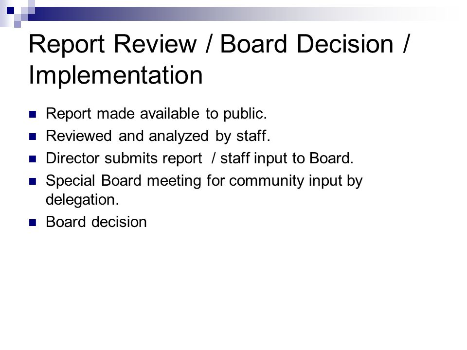 Report Review / Board Decision / Implementation
