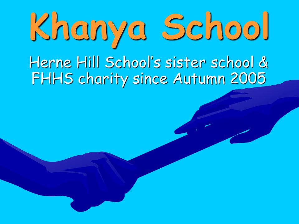 Herne Hill School's sister school & FHHS charity since Autumn 2005