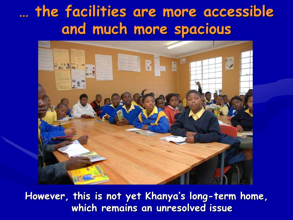 … the facilities are more accessible and much more spacious