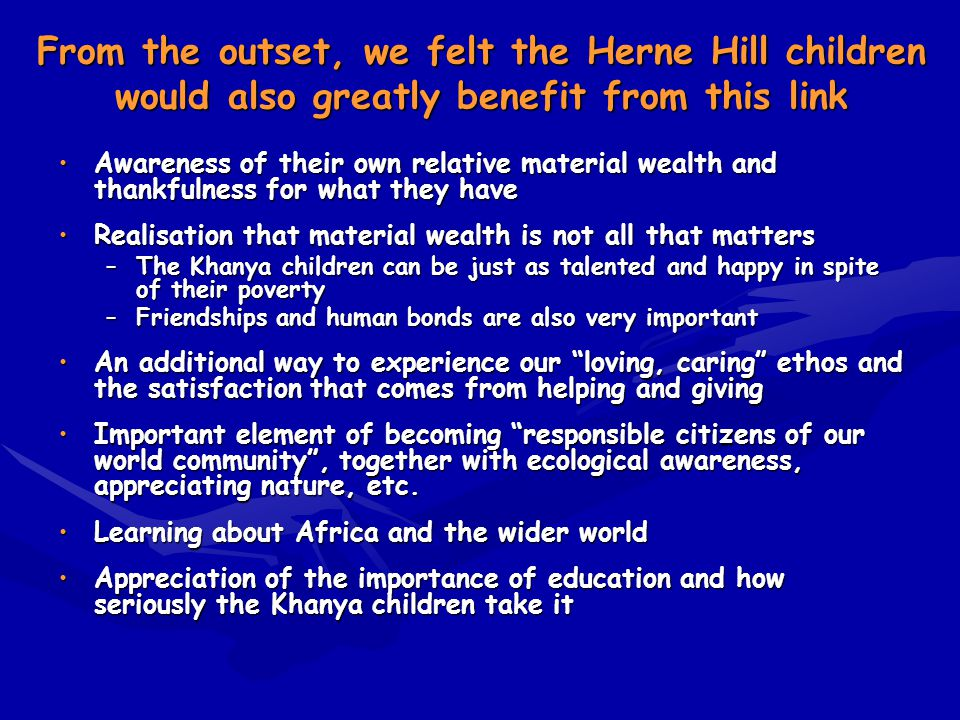 From the outset, we felt the Herne Hill children would also greatly benefit from this link