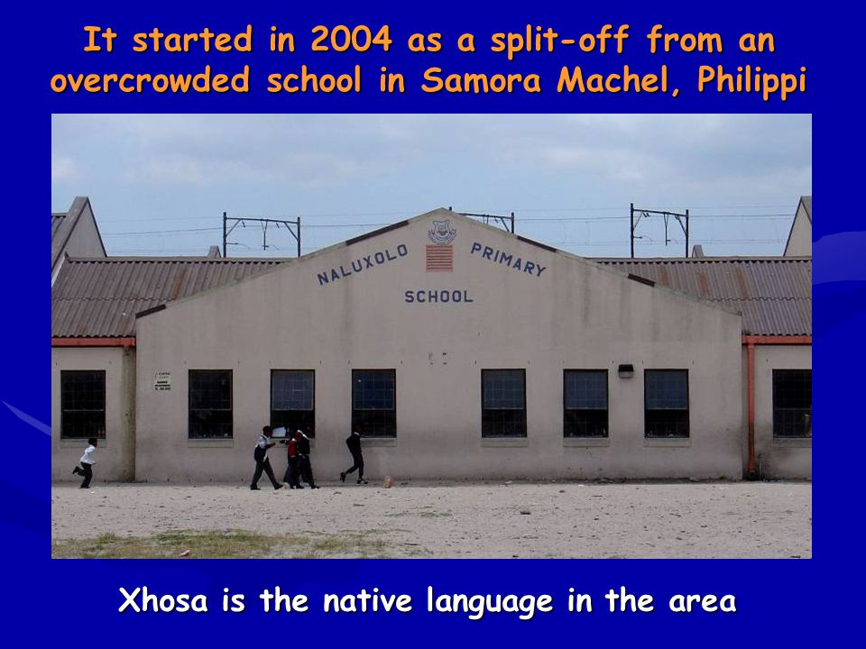 Xhosa is the native language in the area