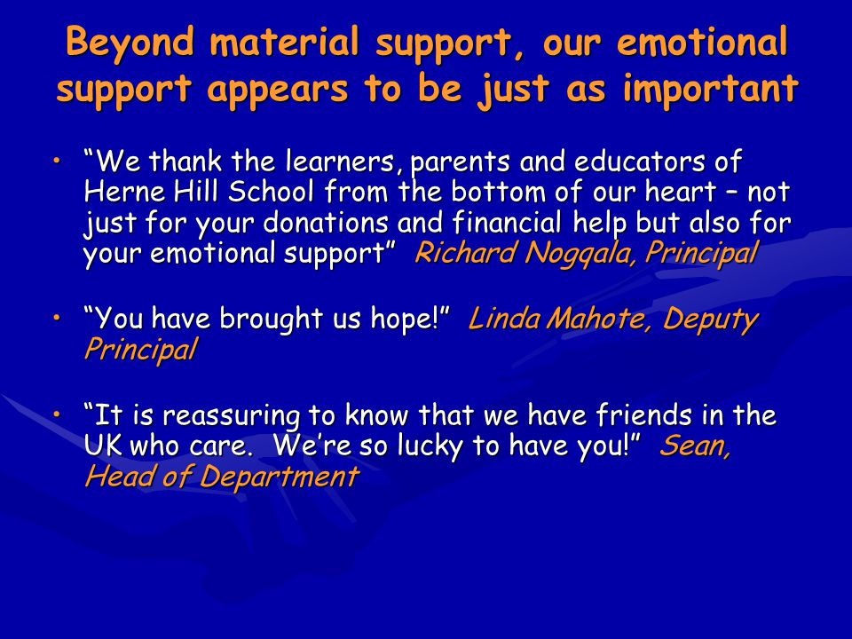 Beyond material support, our emotional support appears to be just as important
