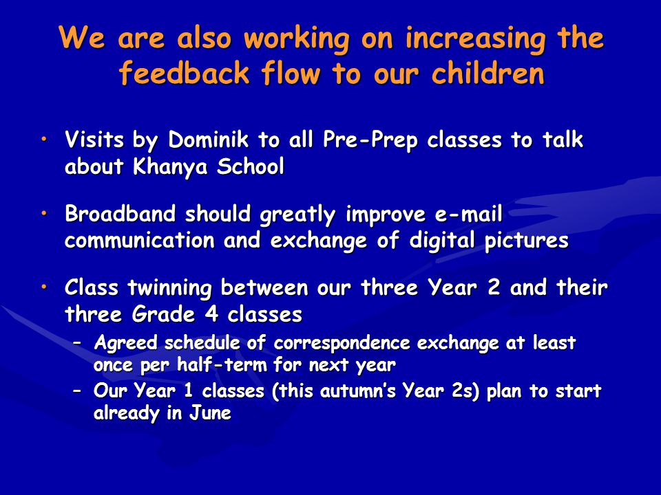 We are also working on increasing the feedback flow to our children