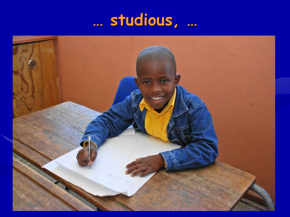 … studious, …