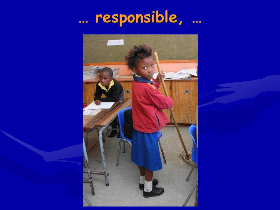 … responsible, …