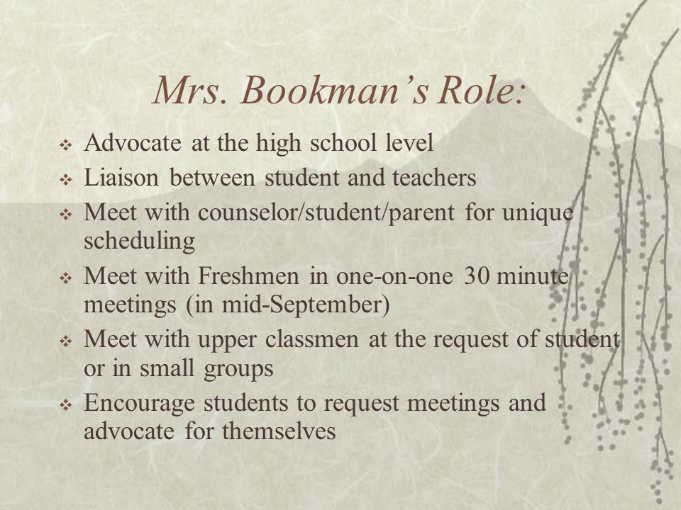 Mrs. Bookman's Role: Advocate at the high school level